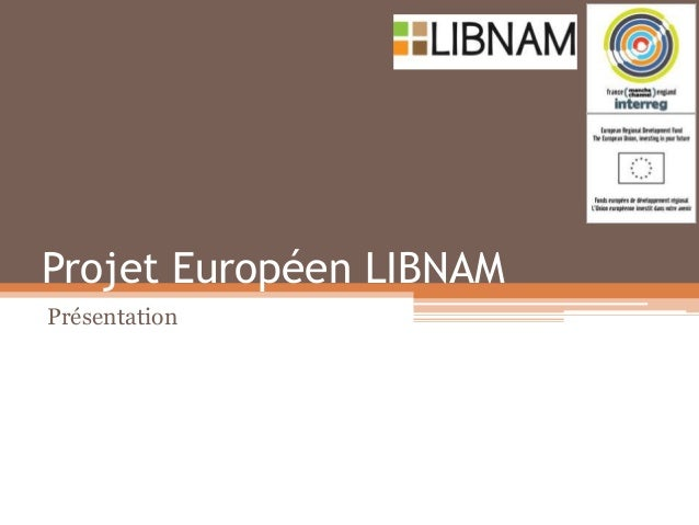 Projet Européen LIBNAM Présentation