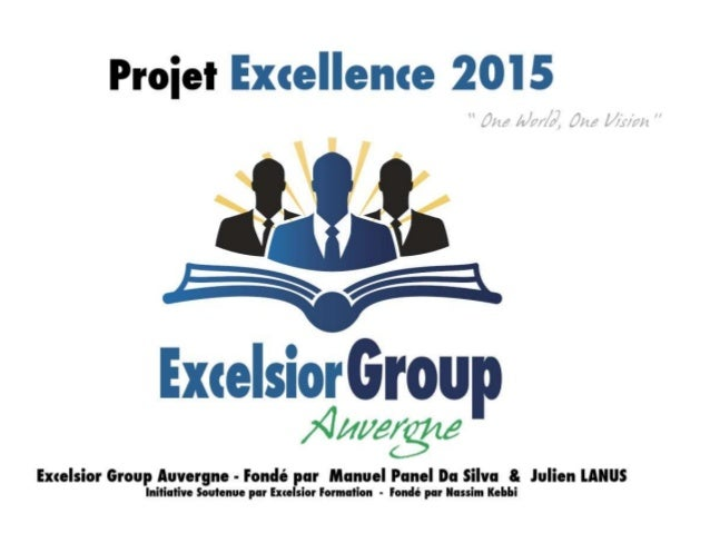 Projet Excellence 2015  -  Excelsior Group Auvergne