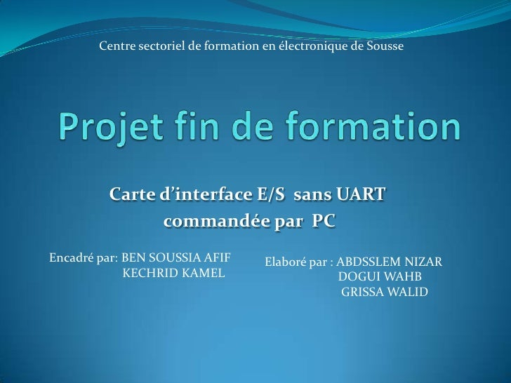 Carte d'interface E/S  sans UART<br /> commandée par  PC<br />Centre sectoriel de formation en électronique de Sousse<br /...
