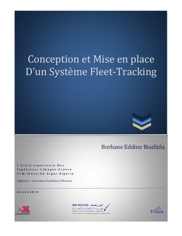 Conception et Mise en place D'un Système Fleet-Tracking L ' é c o l e s u p é r i e u r e D e s I n g é n i e u r s L i m ...