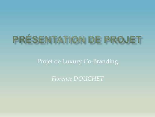 Projet de Luxury Co-Branding Florence DOUCHET