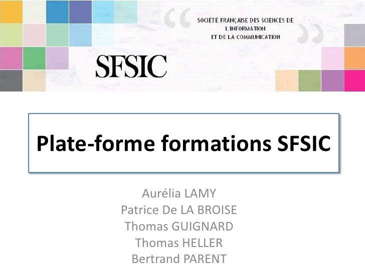 Plate-forme formations SFSIC             Aurélia LAMY         Patrice De LA BROISE          Thomas GUIGNARD            Tho...