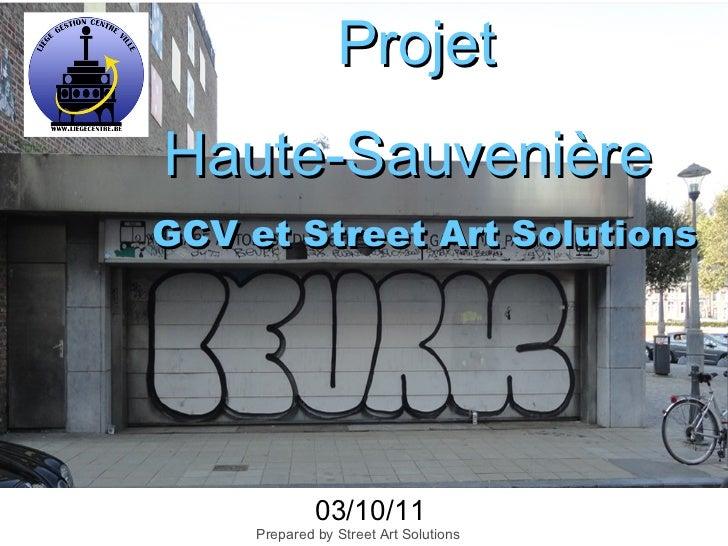 Projet  Haute-Sauvenière  GCV et Street Art Solutions 03/10/11 Prepared by Street Art Solutions