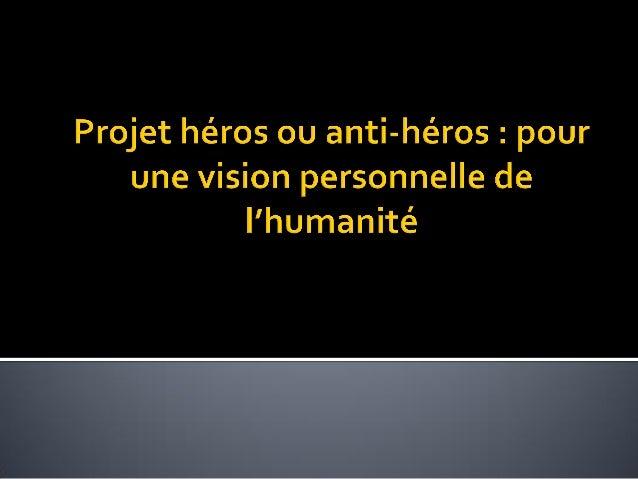 Projet héros ou anti héros