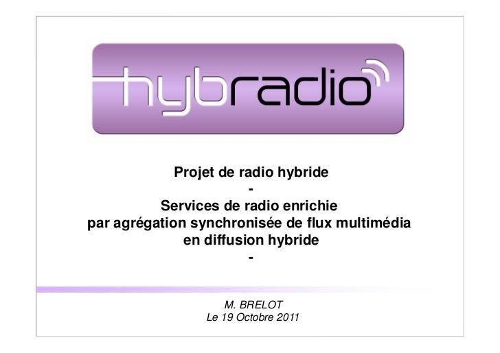 Projet de radio hybride                         -          Services de radio enrichiepar agrégation synchronisée de flux m...