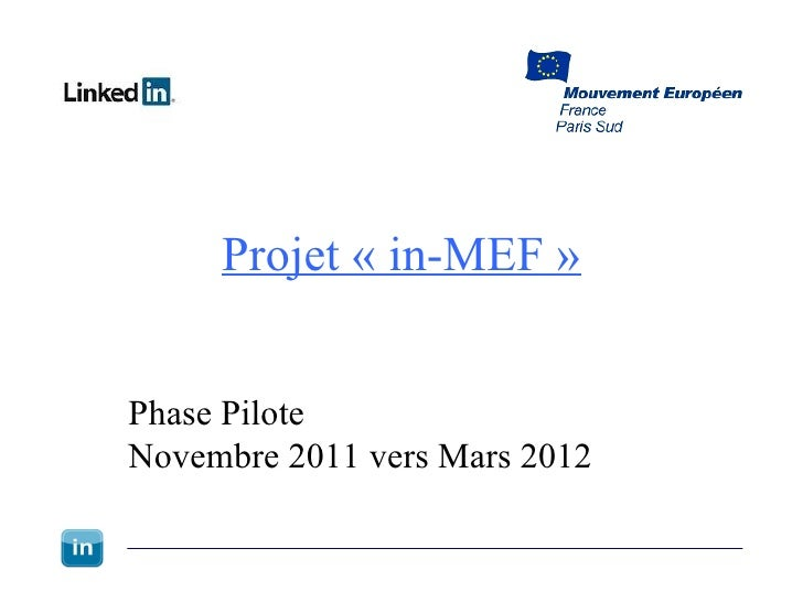Projet « in-MEF » Phase Pilote  Novembre 2011 vers Mars 2012