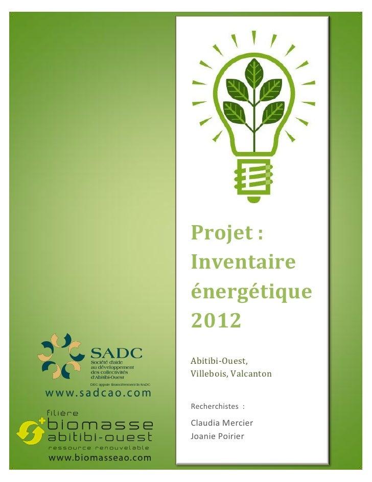 Projet :Inventaireénergétique2012Abitibi-Ouest,Villebois, ValcantonRecherchistes :Claudia MercierJoanie Poirier