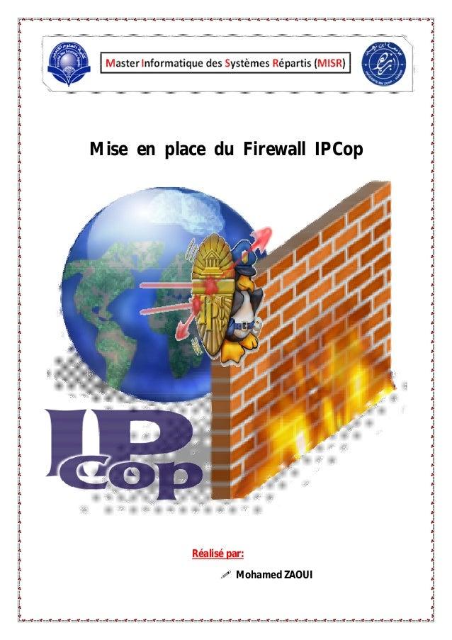 Mise en place du Firewall IPCop Réalisé par:  Mohamed ZAOUI