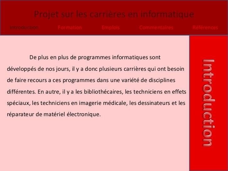 Projet sur les carrières en informatique Introduction        Formation          Emplois         Commentaires           Réf...