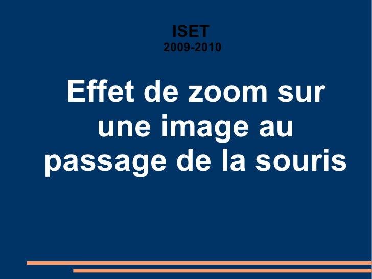 Effet de zoom sur une image au passage de la souris ISET   2009-2010