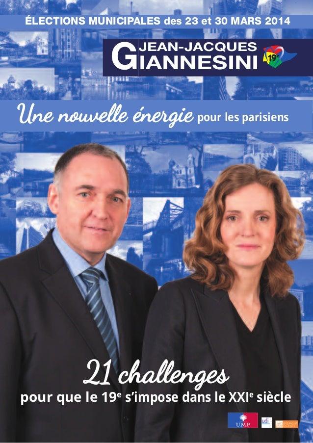 ÉLECTIONS MUNICIPALES des 23 et 30 MARS 2014  GIANNESINI JEAN-JACQUES  19e  Une nouvelle énergie pour les parisiens lle  2...