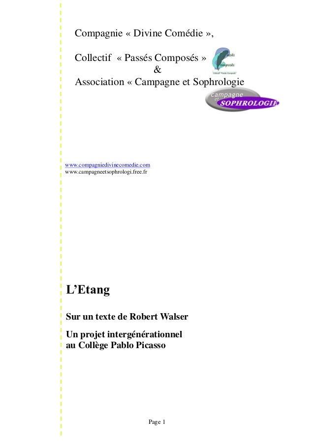Page 1 Compagnie « Divine Comédie », Collectif « Passés Composés » & Association « Campagne et Sophrologie L'Etang Sur un ...