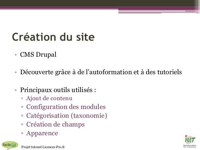 Création du site • CMS Drupal • Découverte grâce à de l'autoformation et à des tutoriels • Principaux outils utilisés : ▫ ...