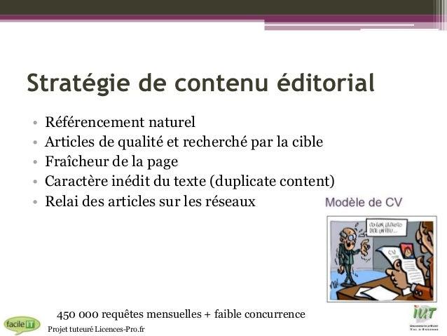 Stratégie de contenu éditorial • • • • •  Référencement naturel Articles de qualité et recherché par la cible Fraîcheur de...