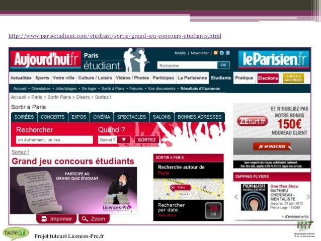 http://www.parisetudiant.com/etudiant/sortie/grand-jeu-concours-etudiants.html  Projet tuteuré Licences-Pro.fr