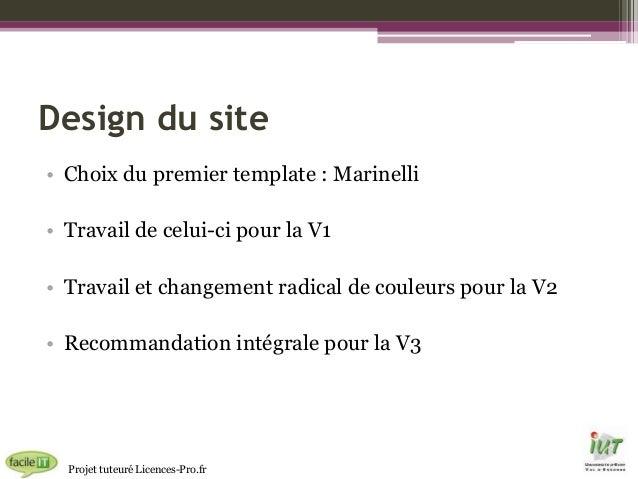 Design du site • Choix du premier template : Marinelli • Travail de celui-ci pour la V1 • Travail et changement radical de...
