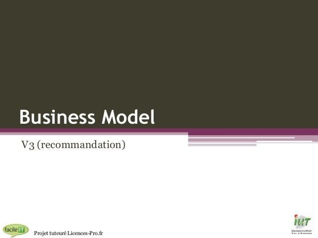 Business Model V3 (recommandation)  Projet tuteuré Licences-Pro.fr