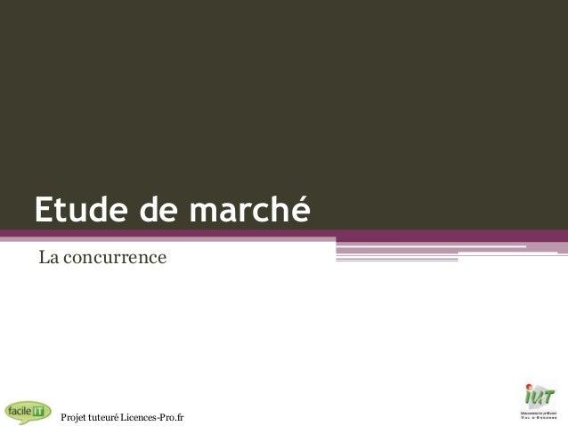 Etude de marché La concurrence  Projet tuteuré Licences-Pro.fr