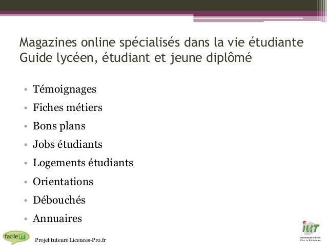 Magazines online spécialisés dans la vie étudiante Guide lycéen, étudiant et jeune diplômé • Témoignages • Fiches métiers ...