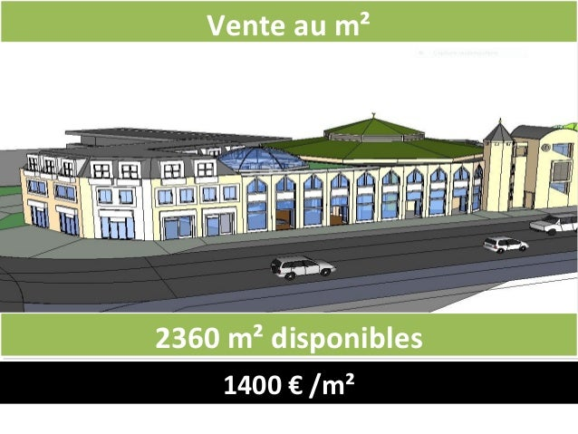 1400 € /m² 2360 m² disponibles2360 m² disponibles Vente au m²Vente au m²