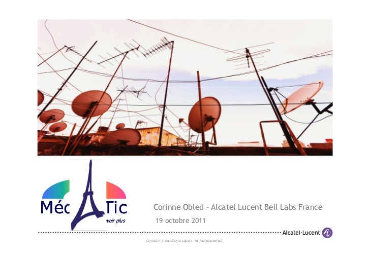Médi            Tic              Corinne Obled – Alcatel Lucent Bell Labs France       pour en savoir plus         19 octo...