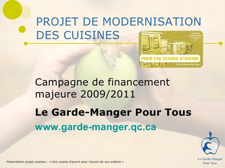 PROJET DE MODERNISATION DES CUISINES Campagne de financement majeure 2009/2011 LE GARDE-MANGER POUR TOUS Présentation proj...