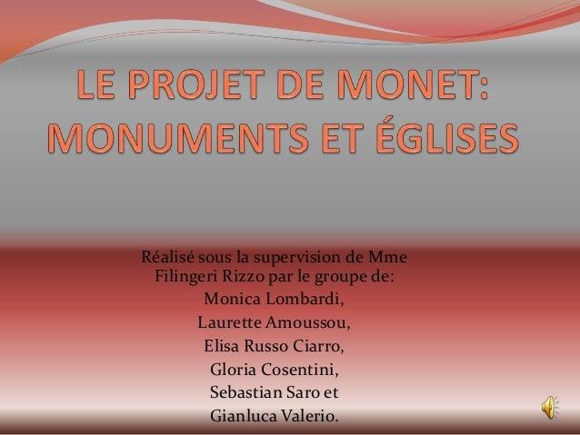 Réalisé sous la supervision de Mme Filingeri Rizzo par le groupe de: Monica Lombardi, Laurette Amoussou, Elisa Russo Ciarr...