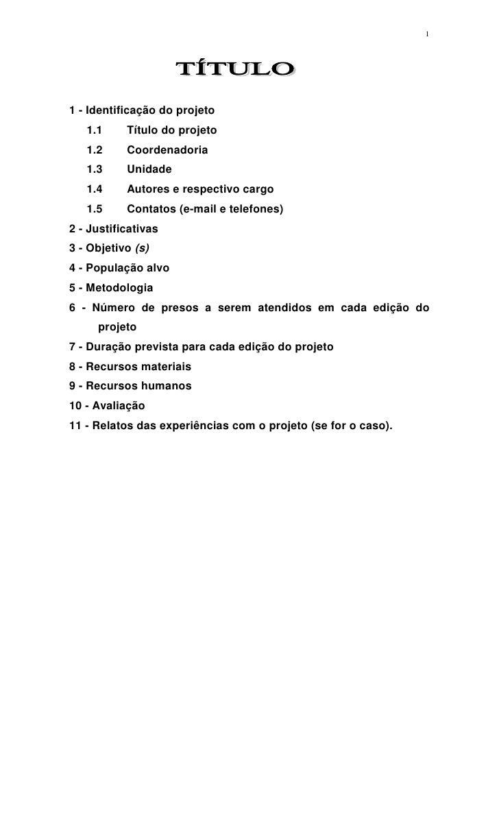 1     1 - Identificação do projeto    1.1     Título do projeto    1.2     Coordenadoria    1.3     Unidade    1.4     Aut...