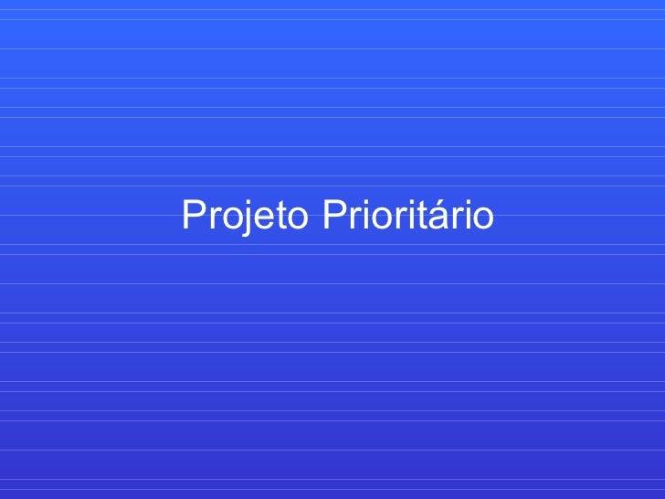 Projeto Prioritário