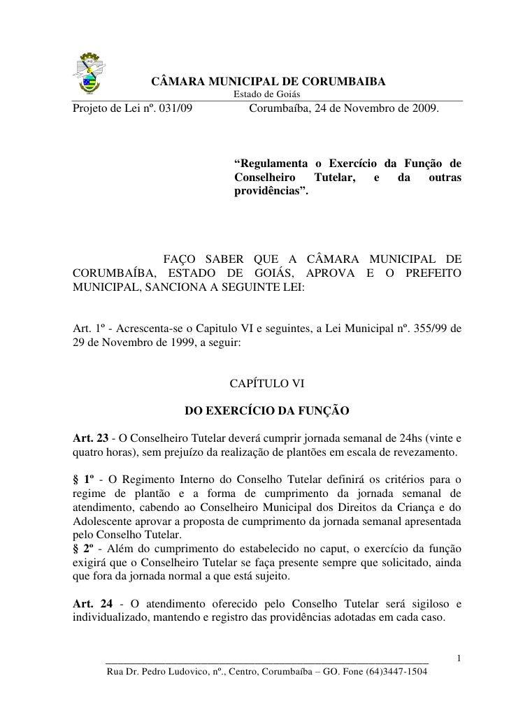 CÂMARA MUNICIPAL DE CORUMBAIBA                                    Estado de Goiás Projeto de Lei nº. 031/09             Co...