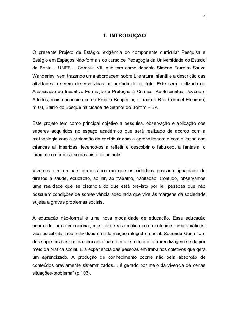 4                                    1. INTRODUÇÃOO presente Projeto de Estágio, exigência do componente curricular Pesqui...
