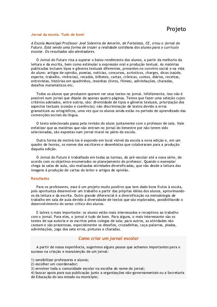Projeto<br />Jornal da escola. Tudo de bom!A Escola Municipal Professor José Sobreira de Amorim, de Fortaleza, CE, criou o...