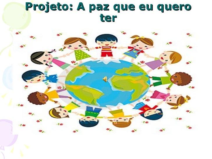 Projeto: A paz que eu quero ter