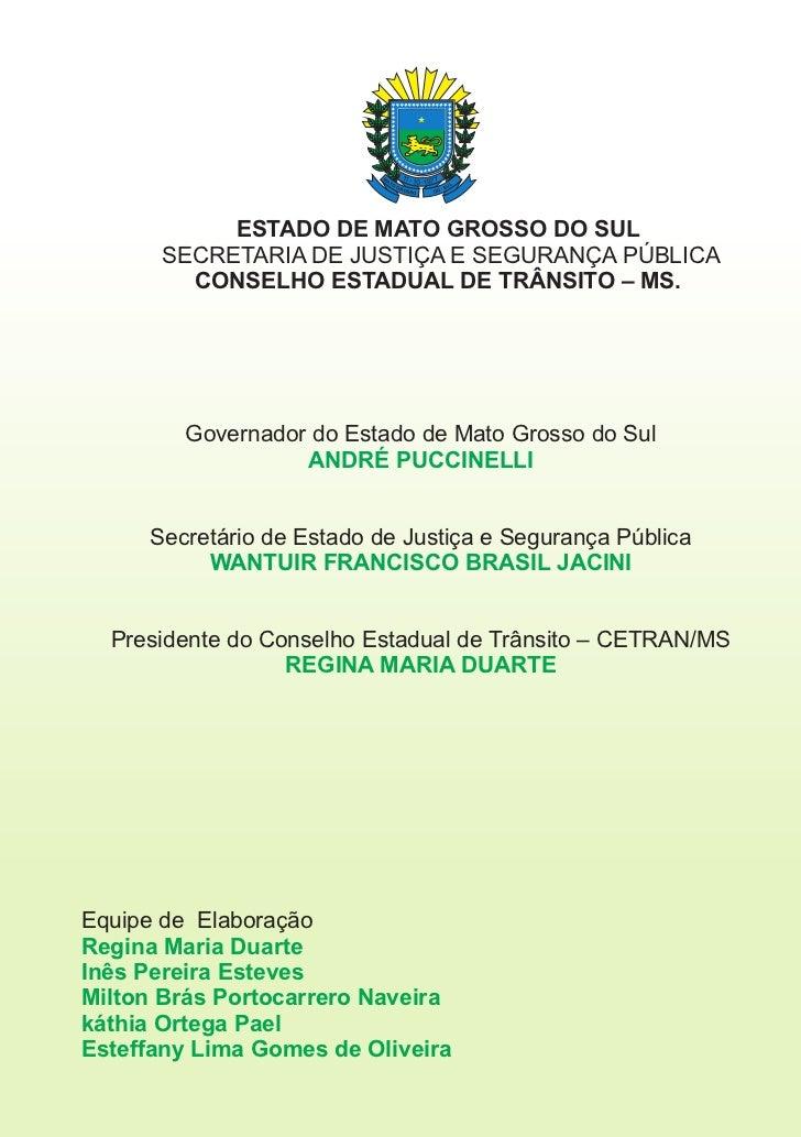 ESTADO DE MATO GROSSO DO SUL      SECRETARIA DE JUSTIÇA E SEGURANÇA PÚBLICA        CONSELHO ESTADUAL DE TRÂNSITO – MS.    ...