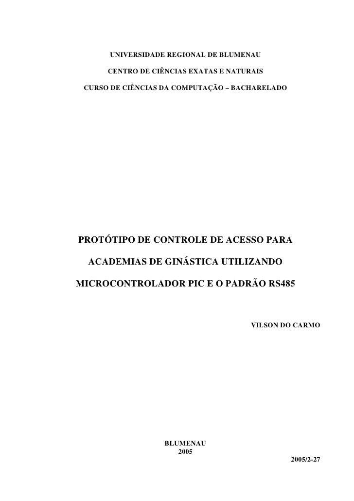 UNIVERSIDADE REGIONAL DE BLUMENAU      CENTRO DE CIÊNCIAS EXATAS E NATURAIS CURSO DE CIÊNCIAS DA COMPUTAÇÃO – BACHARELADOP...