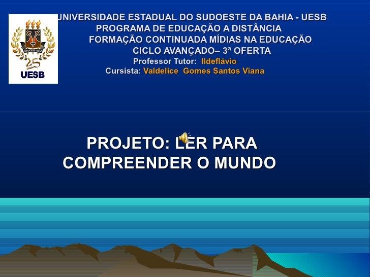 UNIVERSIDADE ESTADUAL DO SUDOESTE DA BAHIA - UESB       PROGRAMA DE EDUCAÇÃO A DISTÂNCIA      FORMAÇÃO CONTINUADA MÍDIAS N...