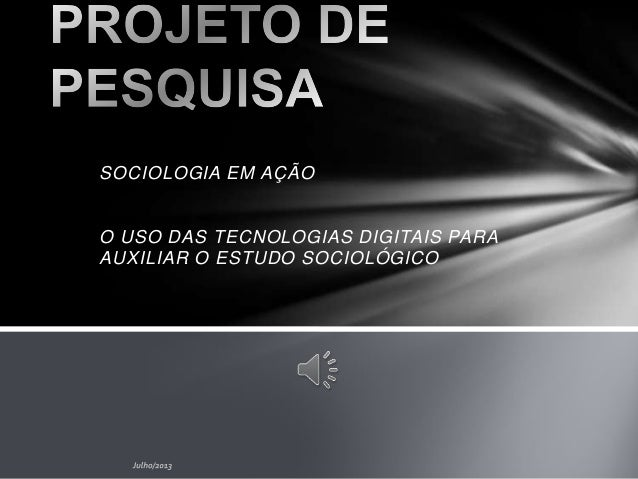 SOCIOLOGIA EM AÇÃO O USO DAS TECNOLOGIAS DIGITAIS PARA AUXILIAR O ESTUDO SOCIOLÓGICO
