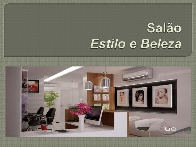 • Ser uma referência no segmento de salões de beleza. • Estar focado nas necessidades do cliente. Ouvi-lo, captar informaç...