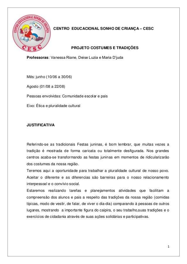 1 CENTRO EDUCACIONAL SONHO DE CRIANÇA – CESC PROJETO COSTUMES E TRADIÇÕES Professoras: Vanessa Riane, Deise Luzia e Maria ...