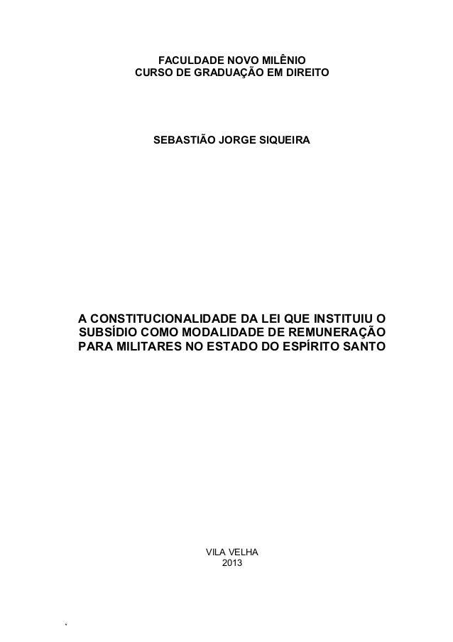 FACULDADE NOVO MILÊNIO CURSO DE GRADUAÇÃO EM DIREITO  SEBASTIÃO JORGE SIQUEIRA  A CONSTITUCIONALIDADE DA LEI QUE INSTITUIU...