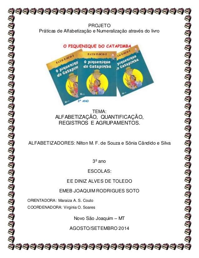 PROJETO  Práticas de Alfabetização e Numeralização através do livro  TEMA:  ALFABETIZAÇÃO, QUANTIFICAÇÃO,  REGISTROS E AGR...
