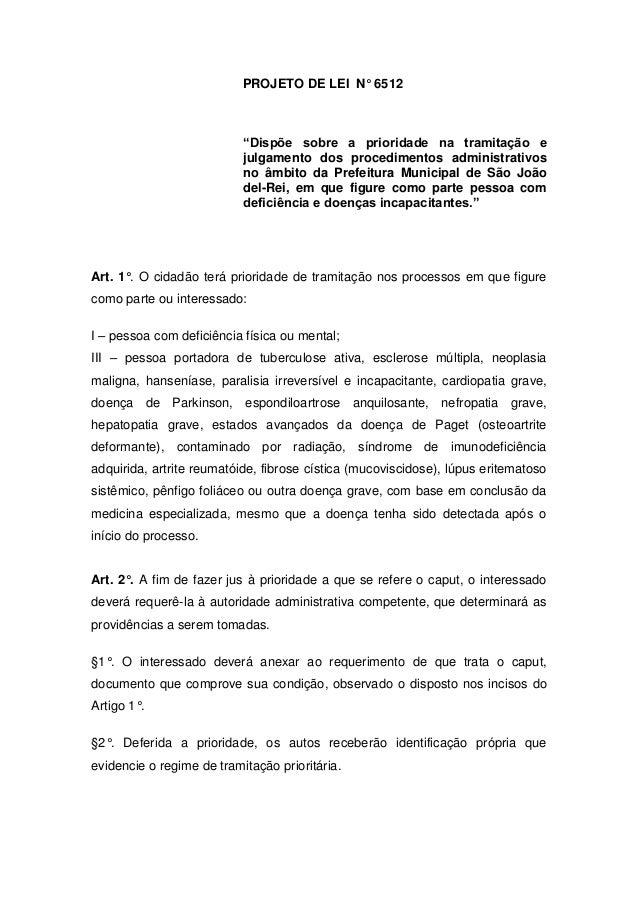"""PROJETO DE LEI N° 6512""""Dispõe sobre a prioridade na tramitação ejulgamento dos procedimentos administrativosno âmbito da P..."""