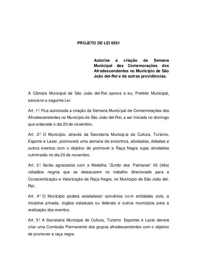 PROJETO DE LEI 6551 Autoriza a criação da Semana Municipal das Comemorações dos Afrodescendentes no Município de São João ...