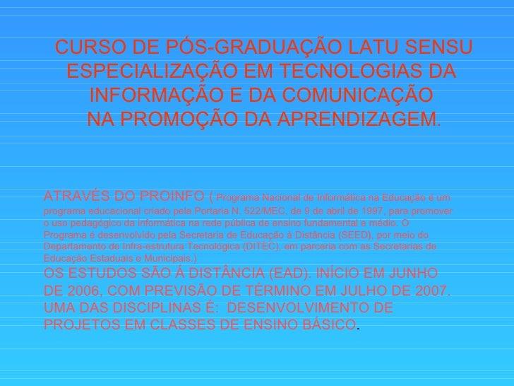 CURSO DE PÓS-GRADUAÇÃO LATU SENSU ESPECIALIZAÇÃO EM TECNOLOGIAS DA  INFORMAÇÃO E DA COMUNICAÇÃO  NA PROMOÇÃO DA APRENDIZAG...