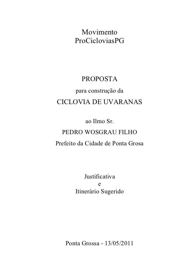 Movimento       ProCicloviasPG         PROPOSTA       para construção daCICLOVIA DE UVARANAS           ao Ilmo Sr.  PEDRO ...
