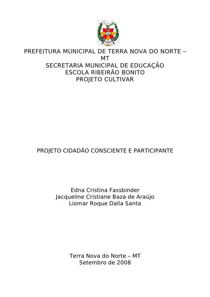 PREFEITURA MUNICIPAL DE TERRA NOVA DO NORTE – MT SECRETARIA MUNICIPAL DE EDUCAÇÃO ESCOLA RIBEIRÃO BONITO PROJETO CULTIVAR ...