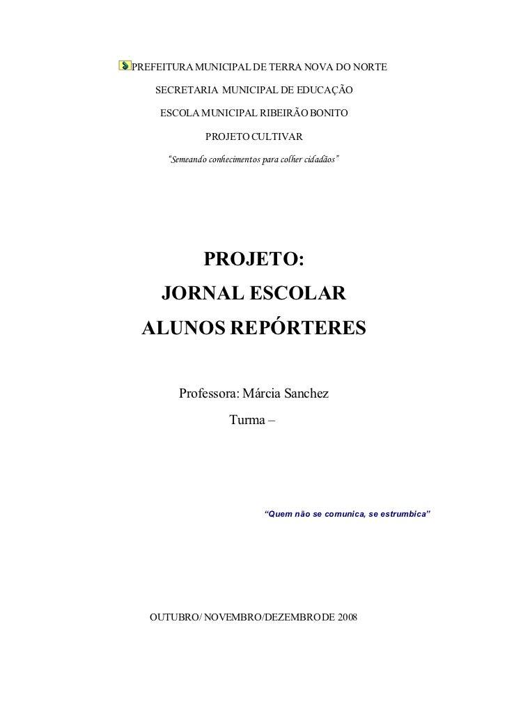 PREFEITURA MUNICIPAL DE TERRA NOVA DO NORTE      SECRETARIA MUNICIPAL DE EDUCAÇÃO      ESCOLA MUNICIPAL RIBEIRÃO BONITO   ...