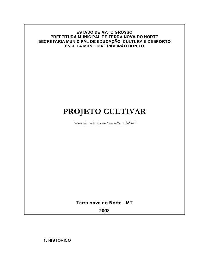 ESTADO DE MATO GROSSO     PREFEITURA MUNICIPAL DE TERRA NOVA DO NORTE SECRETARIA MUNICIPAL DE EDUCAÇÃO, CULTURA E DESPORTO...