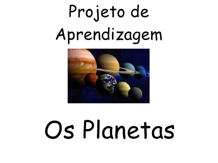 Projeto de Aprendizagem Os Planetas