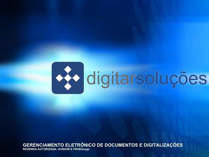 GERENCIAMENTO ELETRÔNICO DE DOCUMENTOS E DIGITALIZAÇÕES REVENDA AUTORIZADA: AVISION E PRODimage
